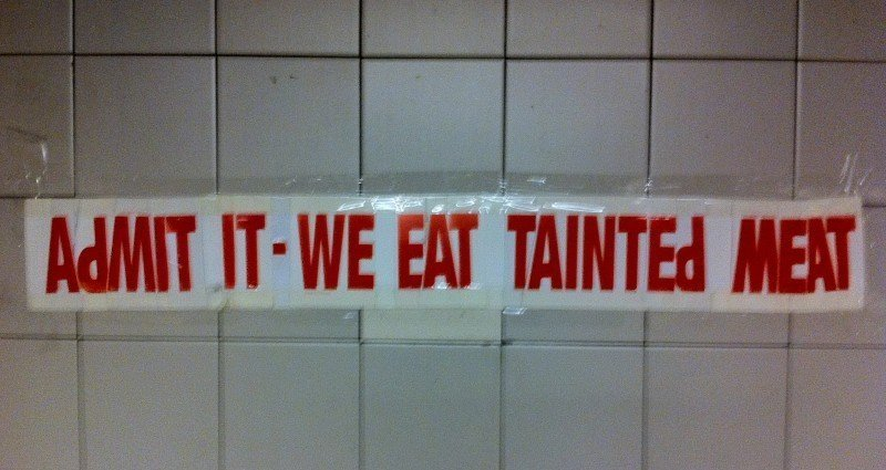 Admit it- We Eat Tainted Meat